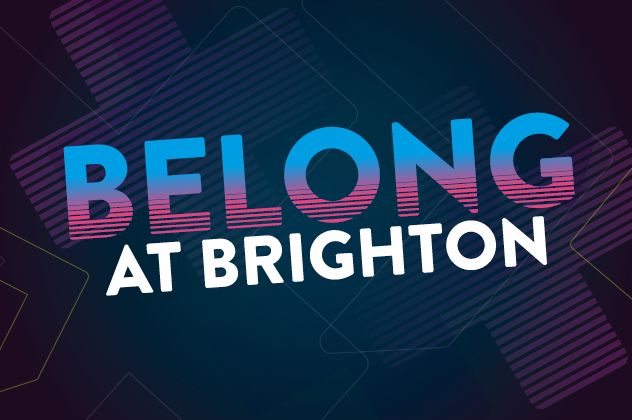 Graphic image with the words Belong at Brighton
