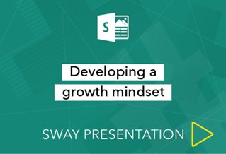 Sway presenation logo with words Developing a growth mindset