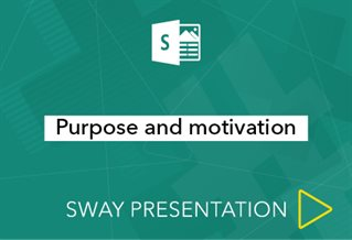 Sway presenation logo with words Purpose and motivation