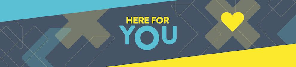 graphic image with the text 'Here for you'