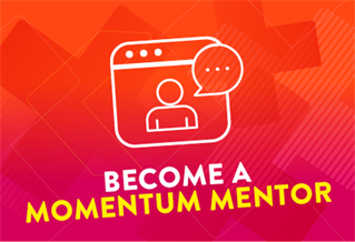 Graphic image with the words Become a Momentum Mentor