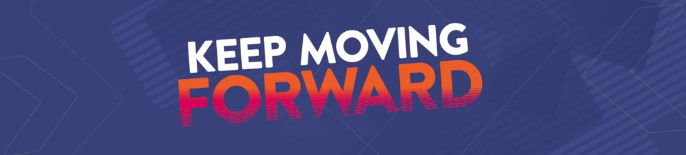 Graphic with the text: Keep moving forward