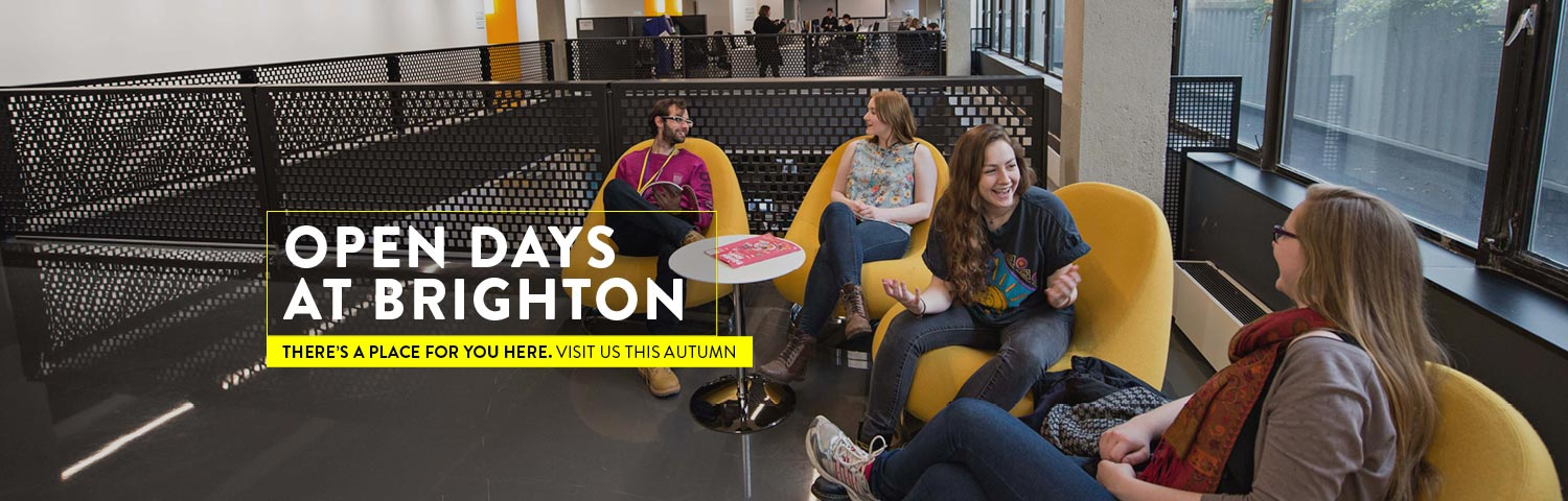 Open days at Brighton. There's a place for you here. Visit us this autumn