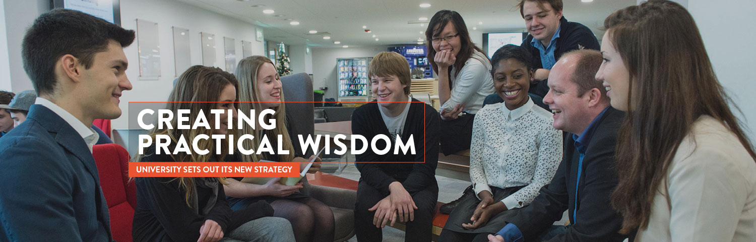 Creating practical wisdom. University sets out its new strategy