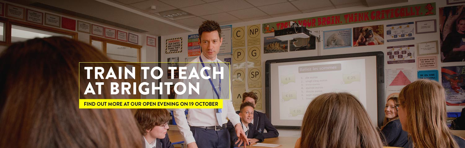 Train to teach at Brighton: Find out more at our open evening on 19 October 2016