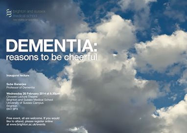 Dementia: Reasons to be Cheerful - inaugural lecture from Professor Sube Banerjee