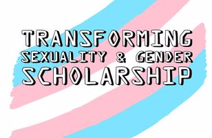 Transforming sexuality and gender scholarship logo